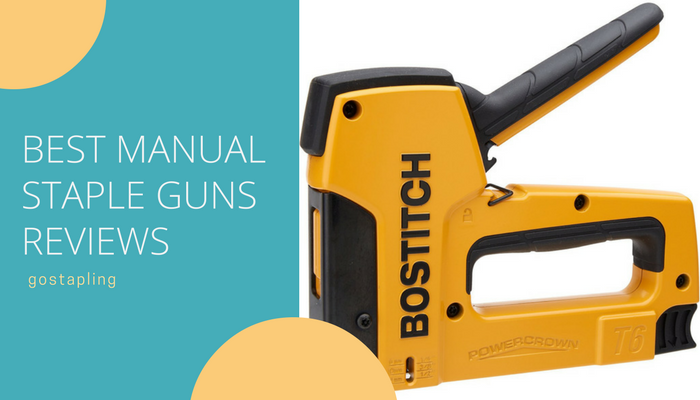 Best Manual Staple Guns Reviews