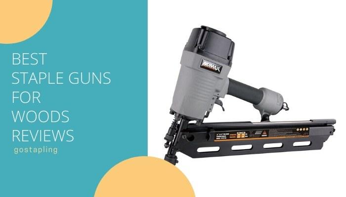 Best Staple Guns for Wood