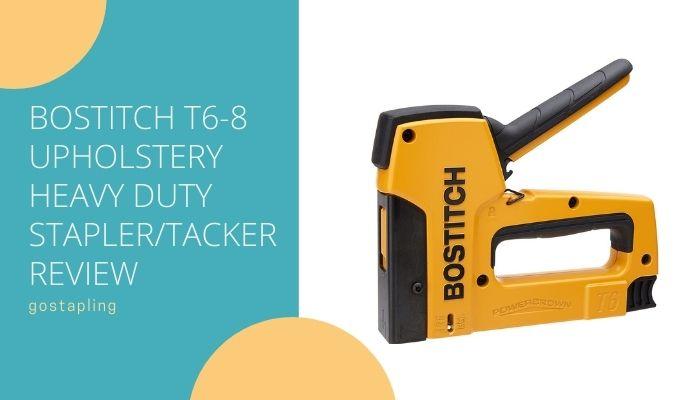 Bostitch T6-8 Heavy Duty PowerCrown Tacker