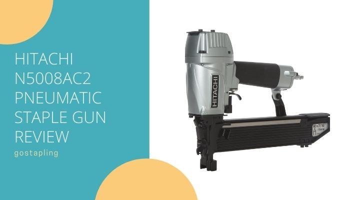 Hitachi N5008AC2 Pneumatic Staple Gun