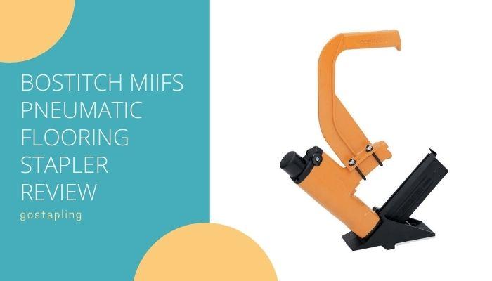 Bostitch MIIIFS Pneumatic Flooring Stapler