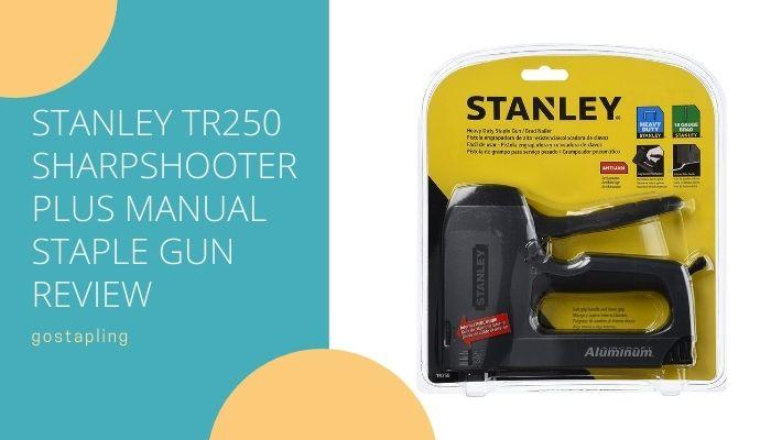 Stanley TR250 SharpShooter Plus Heavy Duty Staple Gun