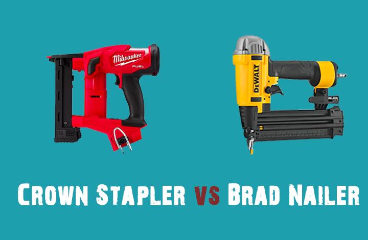 Crown Stapler vs Brad Nailer