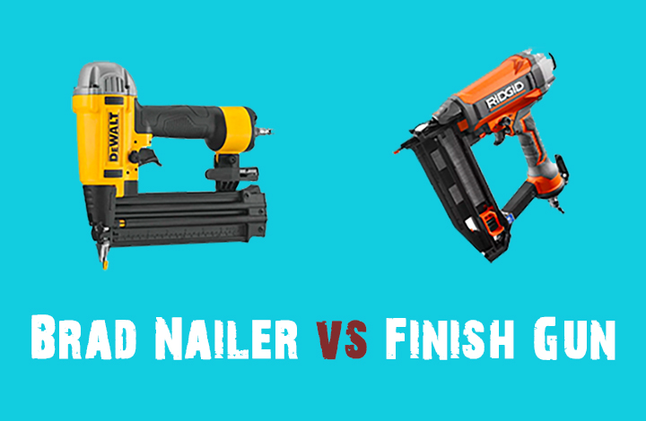 Brad Nailer vs Finish Nailer